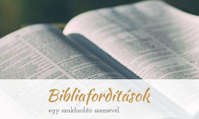 Bibliafordítások egy szakfordító szemével
