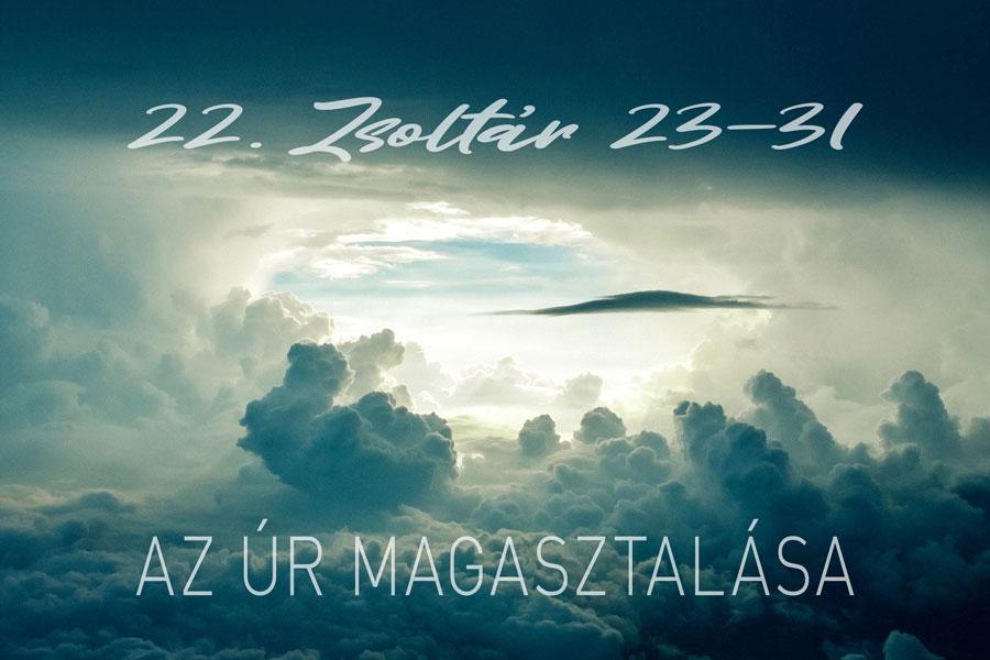 Zsoltárok 22:23-31. – Kübler János