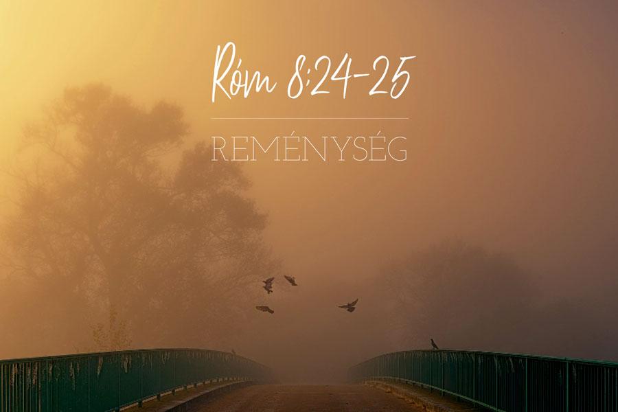 Róma 8:24-25 – Kiss Gergő