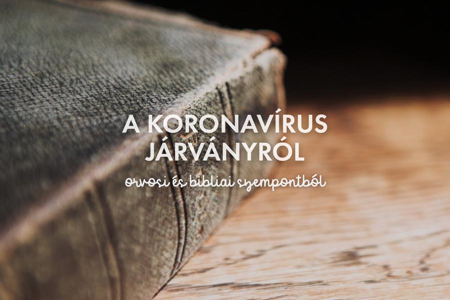 A koronavírus járványról orvosi és bibliai szempontból