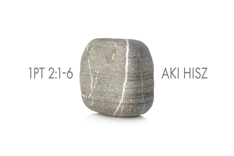 Mikes Balázs –  I. Péter 2:1-6