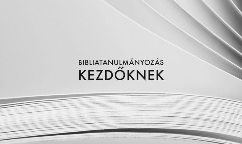 Bibliatanulmányozás kezdőknek
